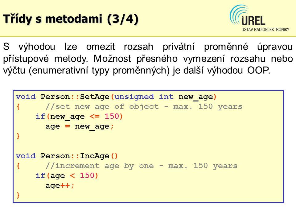 Třídy s metodami (3/4) S výhodou lze omezit rozsah privátní proměnné úpravou přístupové metody.