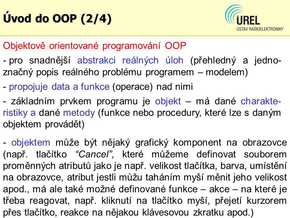 Úvod do OOP (2/4) - objektem může být nějaký grafický komponent na obrazovce (např.