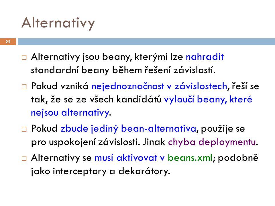 Alternativy  Alternativy jsou beany, kterými lze nahradit standardní beany během řešení závislostí.