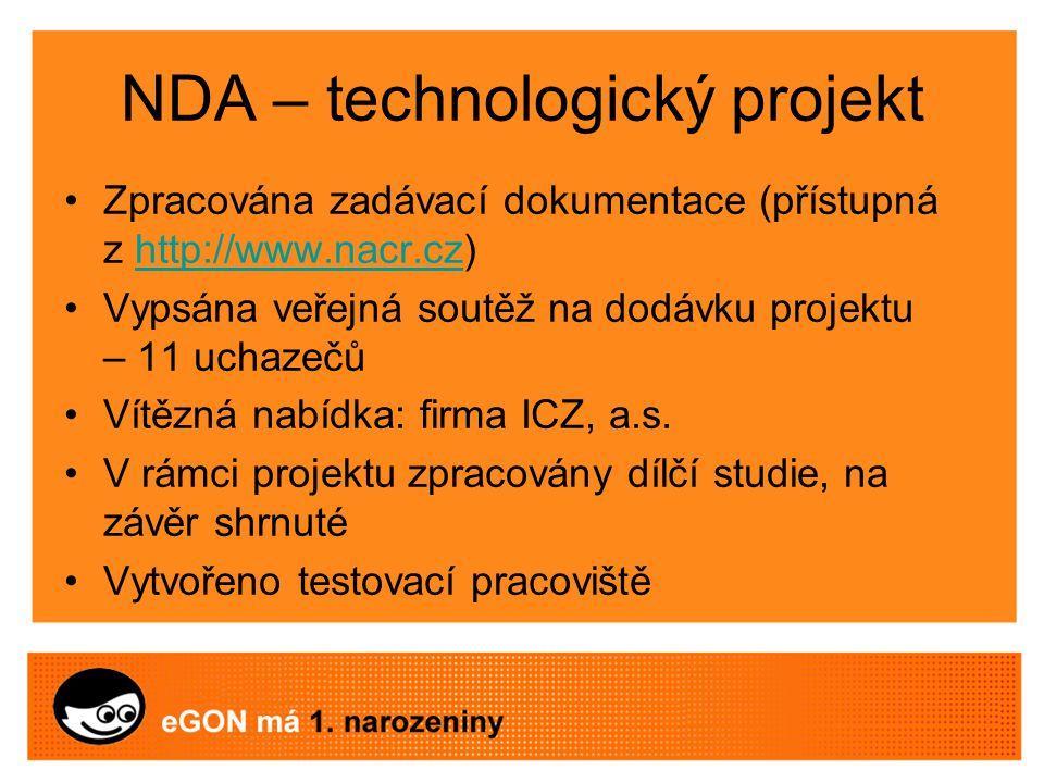 NDA – technologický projekt Zpracována zadávací dokumentace (přístupná z http://www.nacr.cz)http://www.nacr.cz Vypsána veřejná soutěž na dodávku projektu – 11 uchazečů Vítězná nabídka: firma ICZ, a.s.
