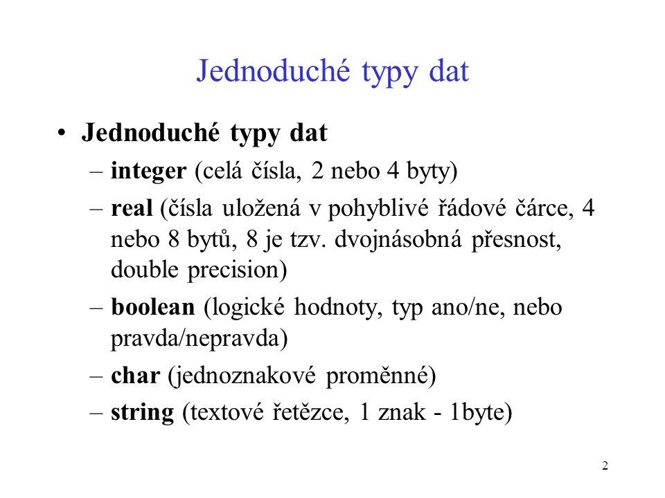 13 Datové typy a struktury –záznam - angl.record, věta např.
