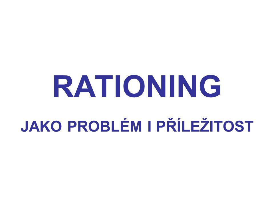 CHYBNÁ INTERPRETACE RATIONING RACIONALIZACE PÉČE rational - rozumný rationalize - jednat racionálně