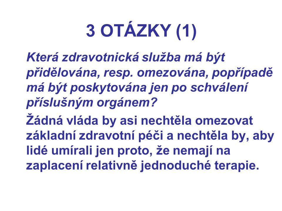 3 OTÁZKY (1) Která zdravotnická služba má být přidělována, resp.