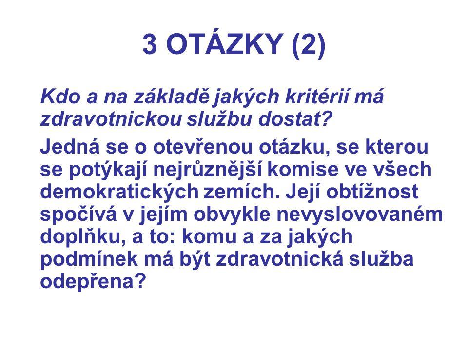 3 OTÁZKY (2) Kdo a na základě jakých kritérií má zdravotnickou službu dostat.