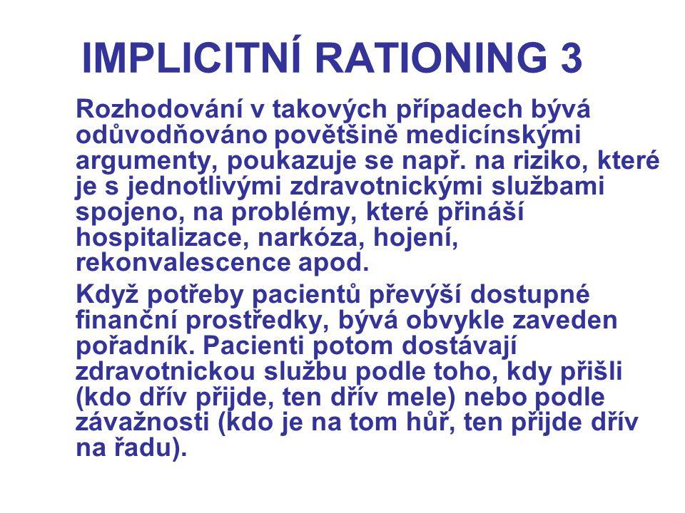 IMPLICITNÍ RATIONING 3 Rozhodování v takových případech bývá odůvodňováno povětšině medicínskými argumenty, poukazuje se např.