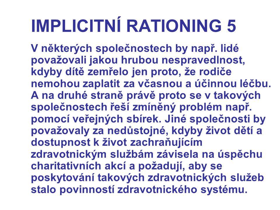 IMPLICITNÍ RATIONING 5 V některých společnostech by např.