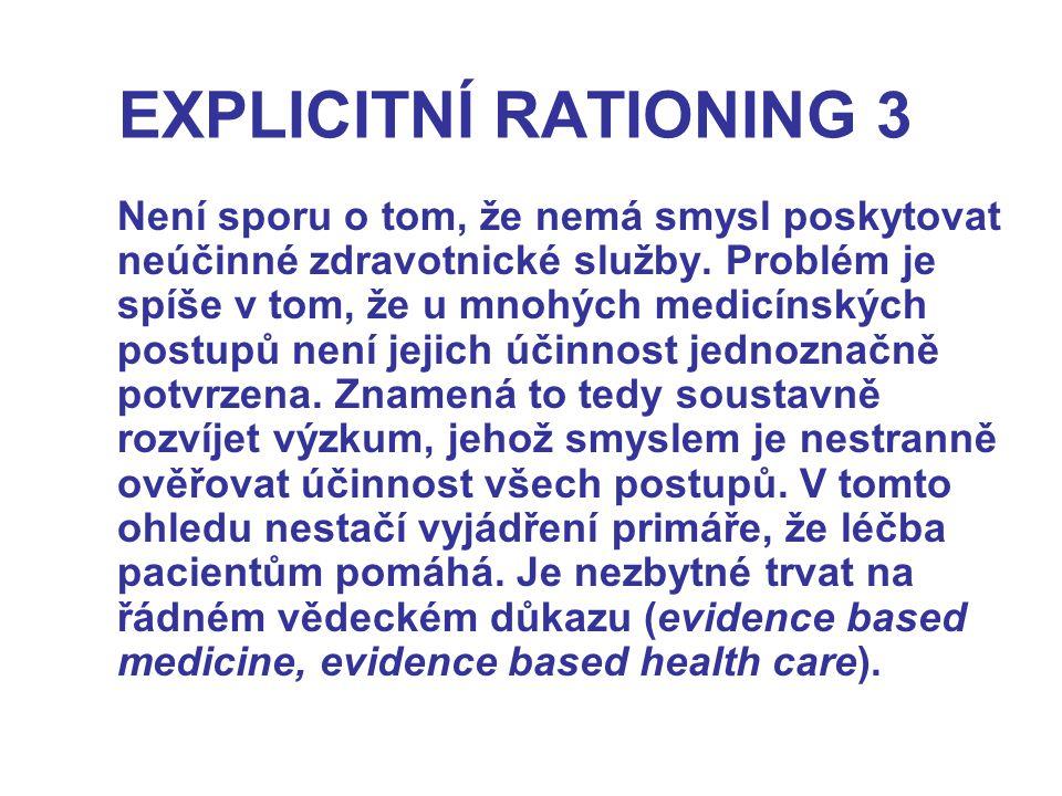 EXPLICITNÍ RATIONING 3 Není sporu o tom, že nemá smysl poskytovat neúčinné zdravotnické služby.
