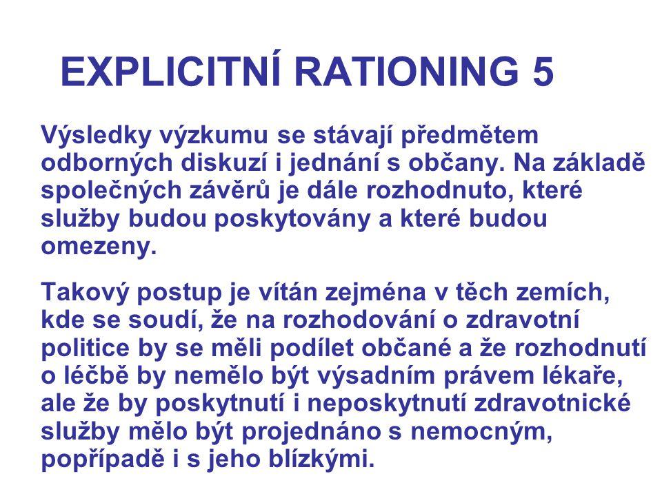 EXPLICITNÍ RATIONING 5 Výsledky výzkumu se stávají předmětem odborných diskuzí i jednání s občany.