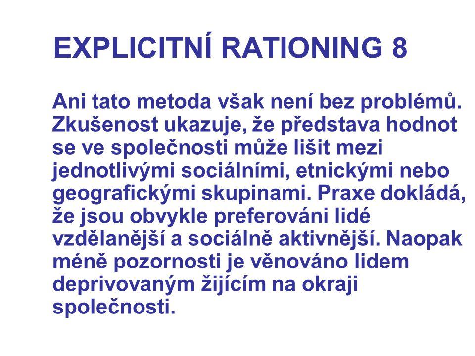 EXPLICITNÍ RATIONING 8 Ani tato metoda však není bez problémů.