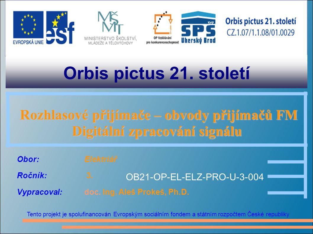 Orbis pictus 21. století Tento projekt je spolufinancován Evropským sociálním fondem a státním rozpočtem České republiky Rozhlasové přijímače – obvody