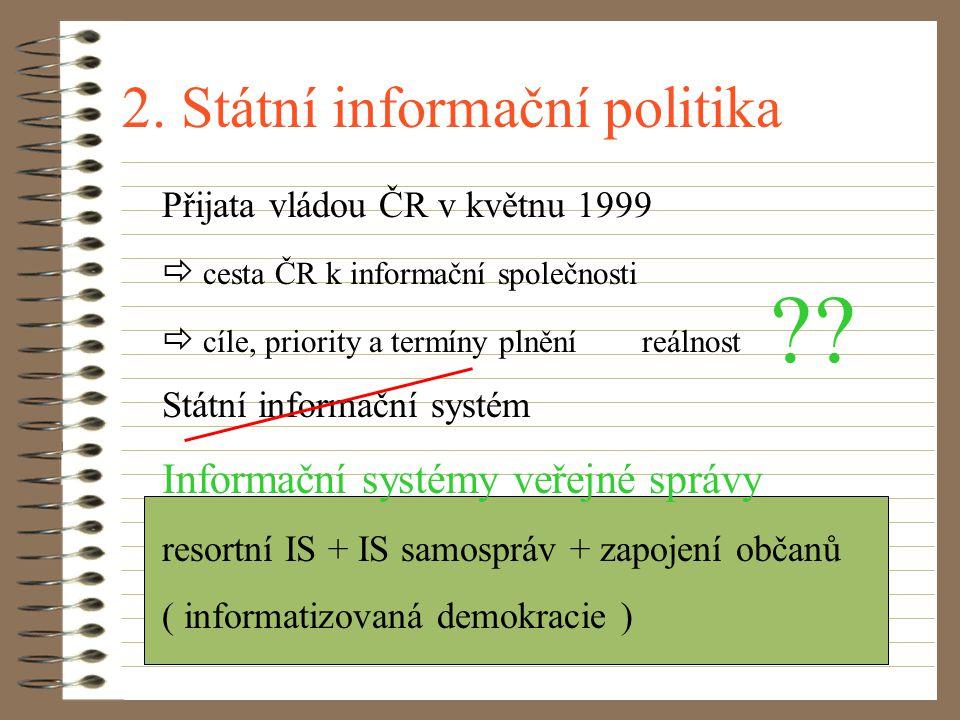 1. Geneze Jednotný státní informační systém  deklarován, ale nebyl realizován Intenzivní a nekoordinovaný nástup ICT  různorodost systémů a aplikací