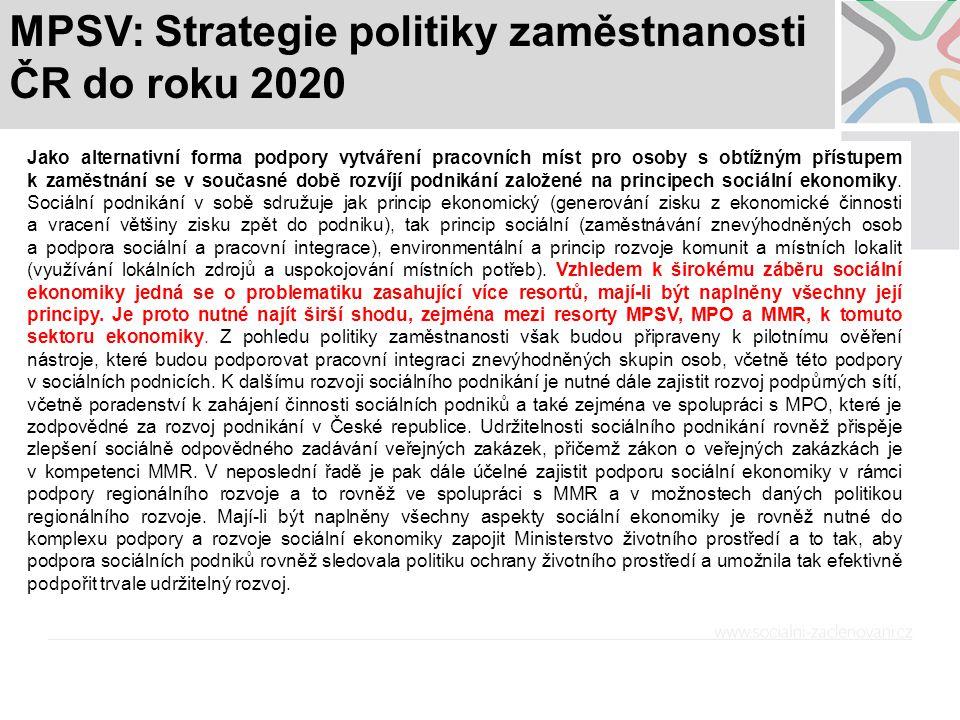 MPSV: Strategie politiky zaměstnanosti ČR do roku 2020 Jako alternativní forma podpory vytváření pracovních míst pro osoby s obtížným přístupem k zamě
