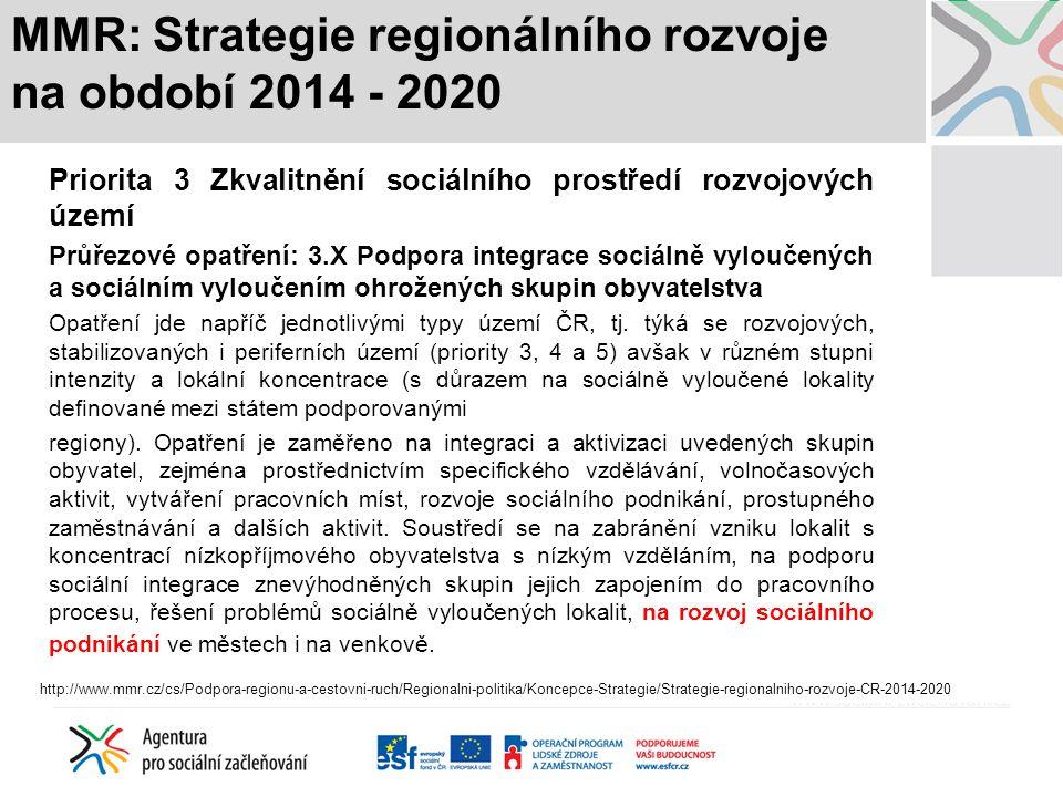 MMR: Strategie regionálního rozvoje na období 2014 - 2020 Priorita 3 Zkvalitnění sociálního prostředí rozvojových území Průřezové opatření: 3.X Podpor