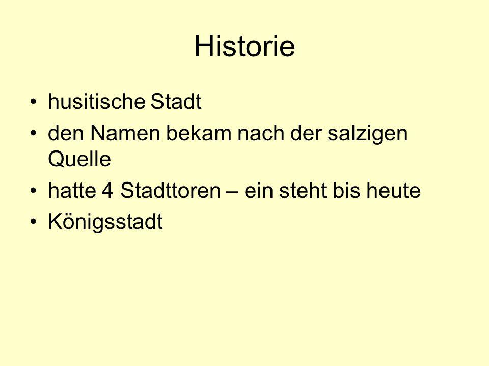 Historie husitische Stadt den Namen bekam nach der salzigen Quelle hatte 4 Stadttoren – ein steht bis heute Königsstadt