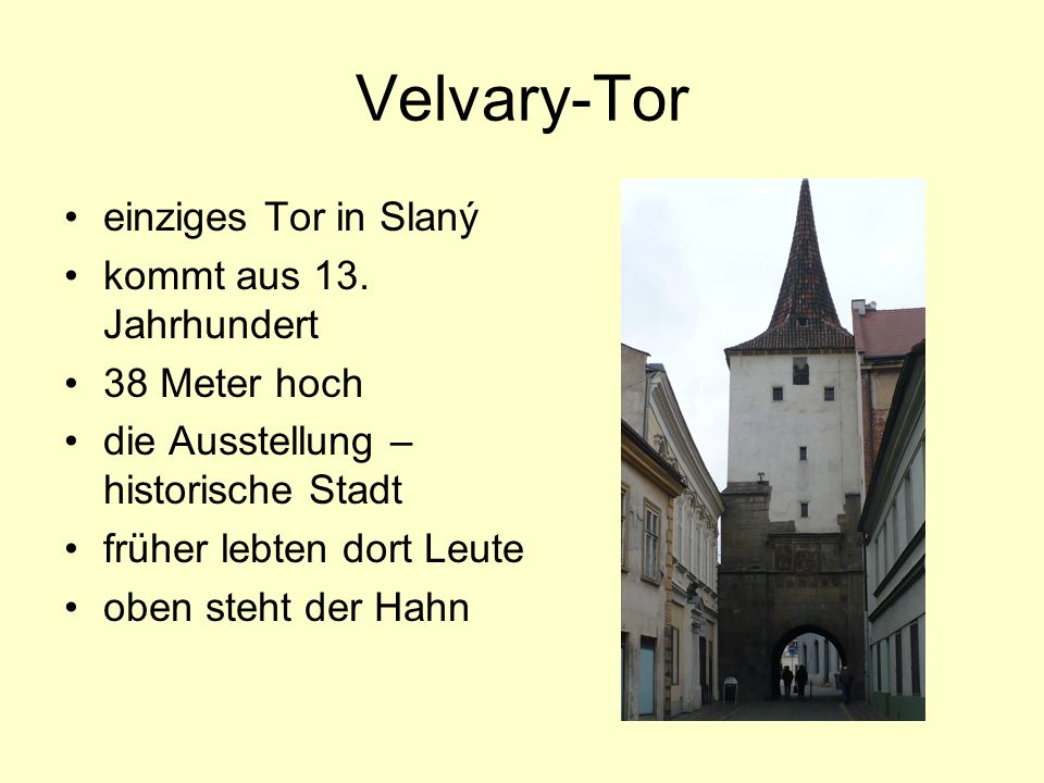 Velvary-Tor einziges Tor in Slaný kommt aus 13.
