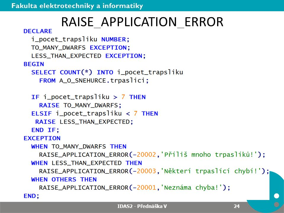 RAISE_APPLICATION_ERROR IDAS2 - Přednáška V 24