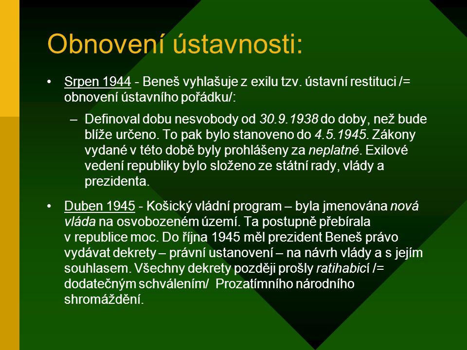Další vývoj: V březnu 1939 dochází k definitivnímu rozpadu republiky. Je vyhlášen Protektorát Čech a Moravy a Slovenský štát. V srpnu 1944 - Beneš vyh