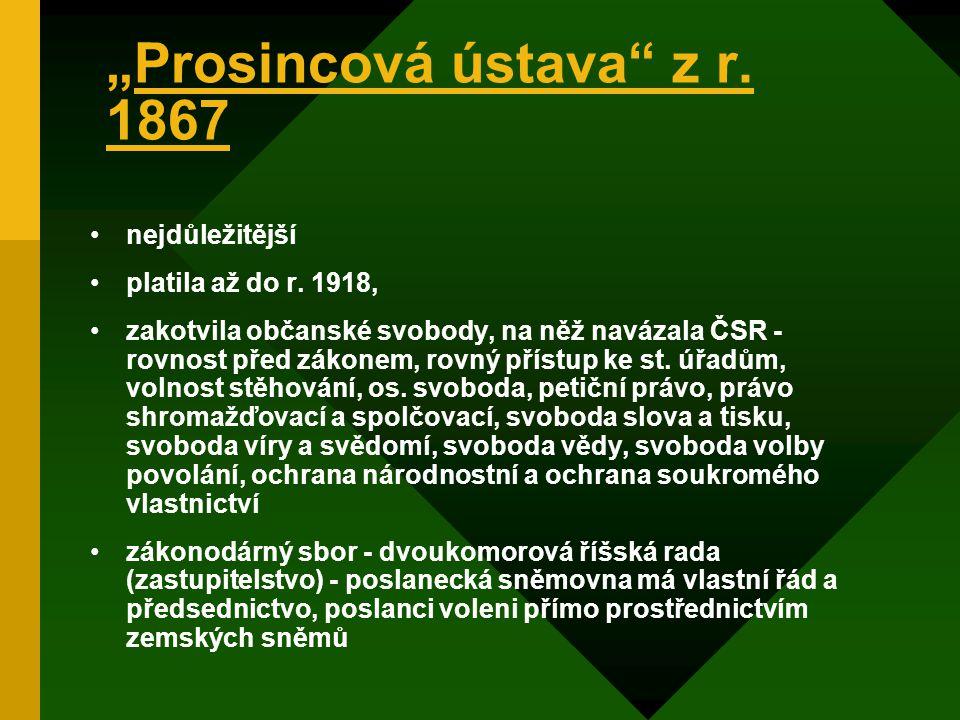 """""""Prosincová ústava z r.1867 nejdůležitější platila až do r."""