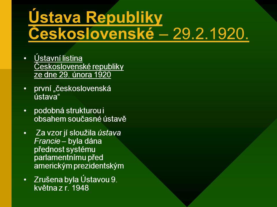 """listopad 1918 – přijata """"Prozatímní ústava"""" moc zákonodárná = Revoluční národní shromáždění hlava státu = prezident volený Národním shromážděním nebyl"""