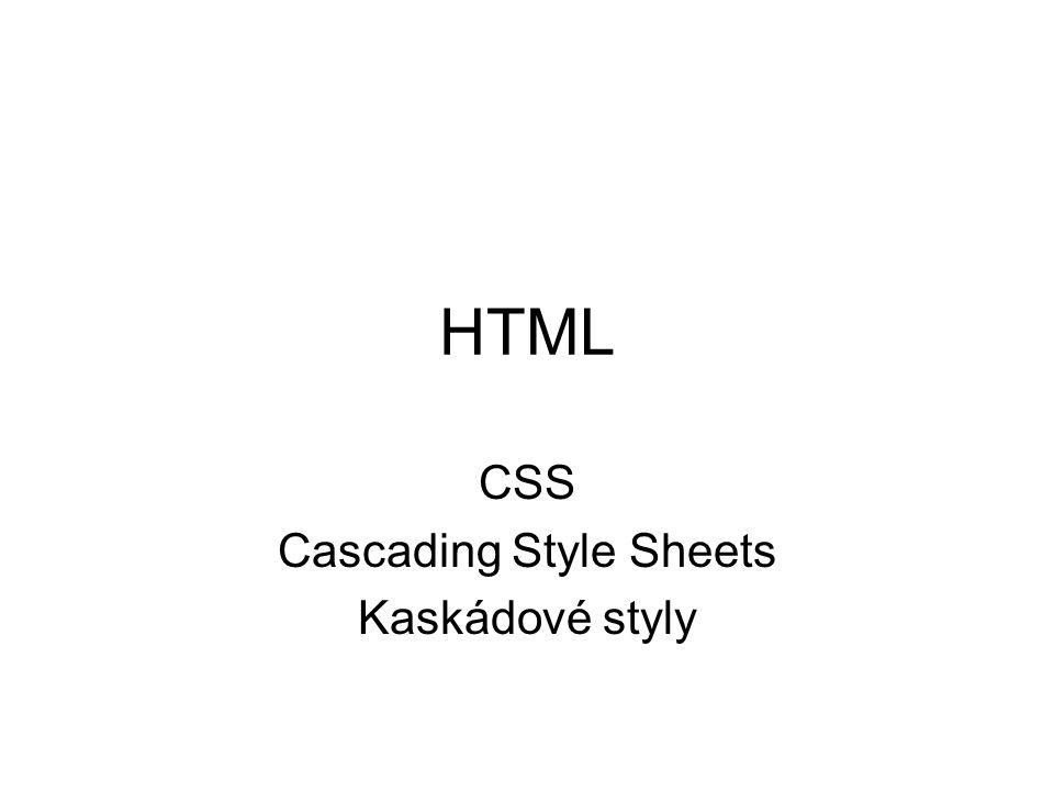 HTML CSS Cascading Style Sheets Kaskádové styly