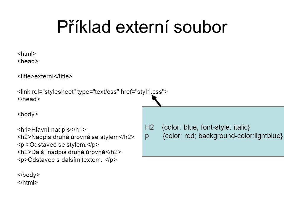 Příklad externí soubor externi Hlavní nadpis Nadpis druhé úrovně se stylem Odstavec se stylem. Další nadpis druhé úrovně Odstavec s dalším textem. H2
