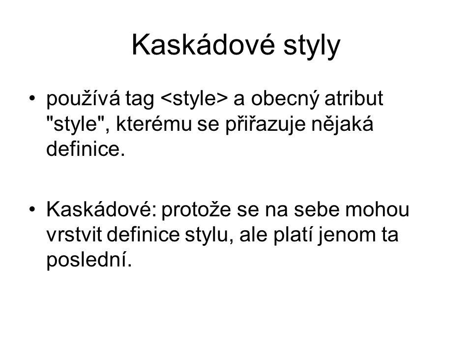 Kaskádové styly používá tag a obecný atribut