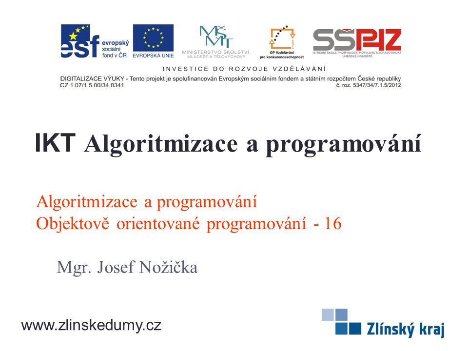 Algoritmizace a programování Objektově orientované programování - 16 Mgr.