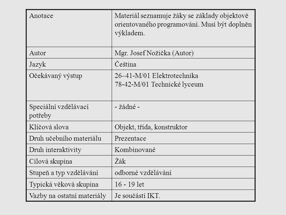 AnotaceMateriál seznamuje žáky se základy objektově orientovaného programování.
