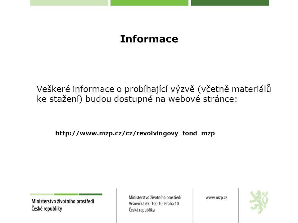 Informace Veškeré informace o probíhající výzvě (včetně materiálů ke stažení) budou dostupné na webové stránce: http://www.mzp.cz/cz/revolvingovy_fond_mzp
