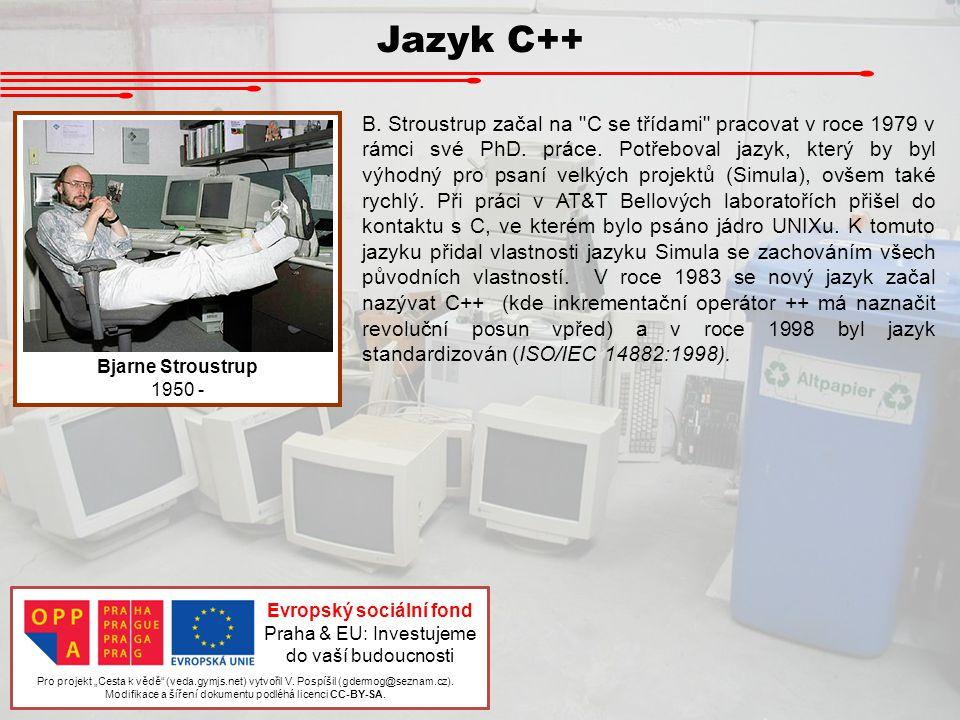 Jazyk C++ Bjarne Stroustrup 1950 - B. Stroustrup začal na