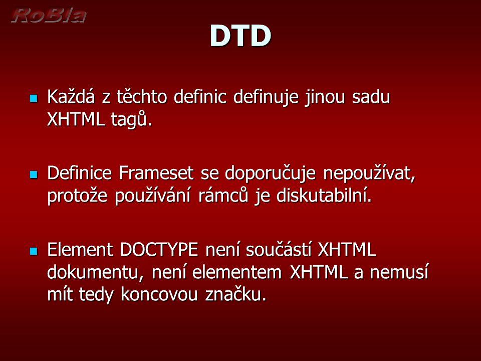 DTD Každá z těchto definic definuje jinou sadu XHTML tagů.