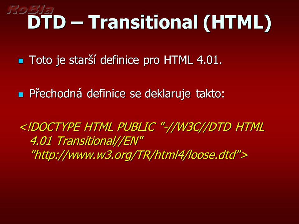 DTD – Transitional (HTML) Toto je starší definice pro HTML 4.01.