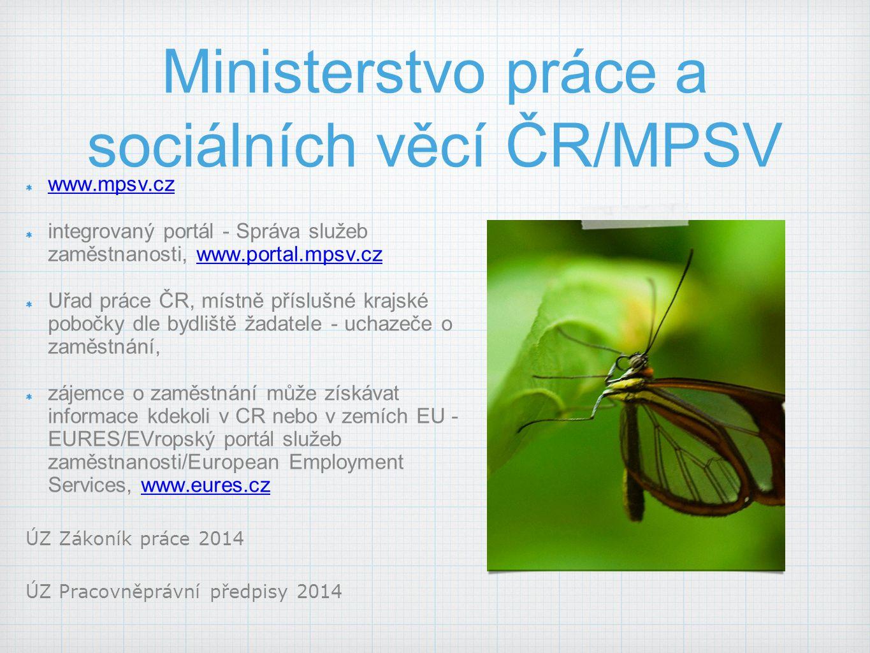 Ministerstvo práce a sociálních věcí ČR/MPSV www.mpsv.cz integrovaný portál - Správa služeb zaměstnanosti, www.portal.mpsv.czwww.portal.mpsv.cz Uřad p