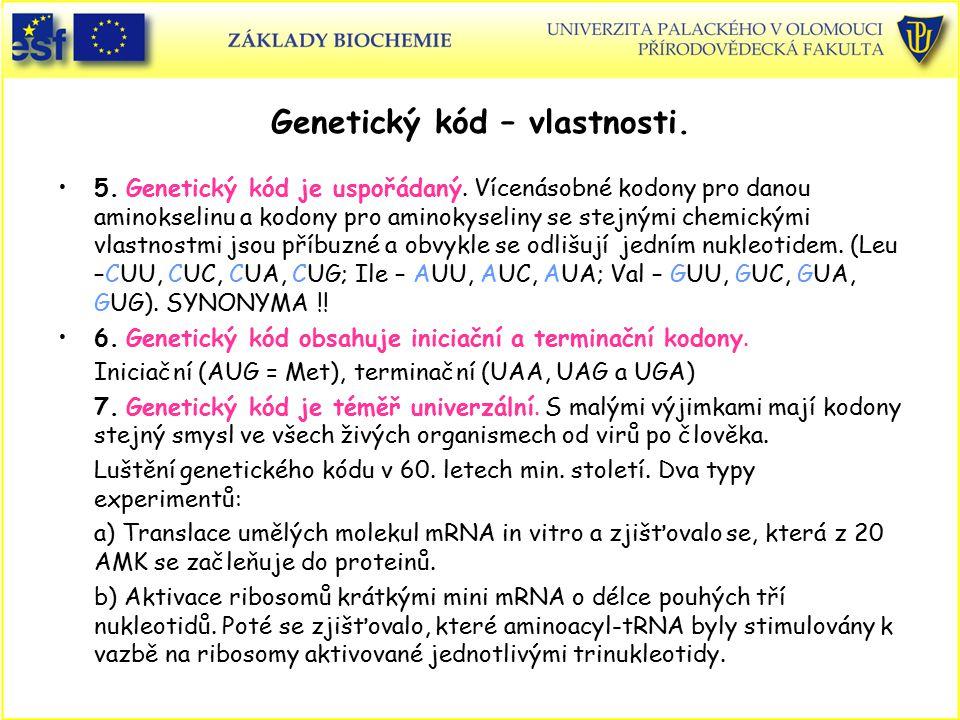 Genetický kód – vlastnosti. 5. Genetický kód je uspořádaný. Vícenásobné kodony pro danou aminokselinu a kodony pro aminokyseliny se stejnými chemickým