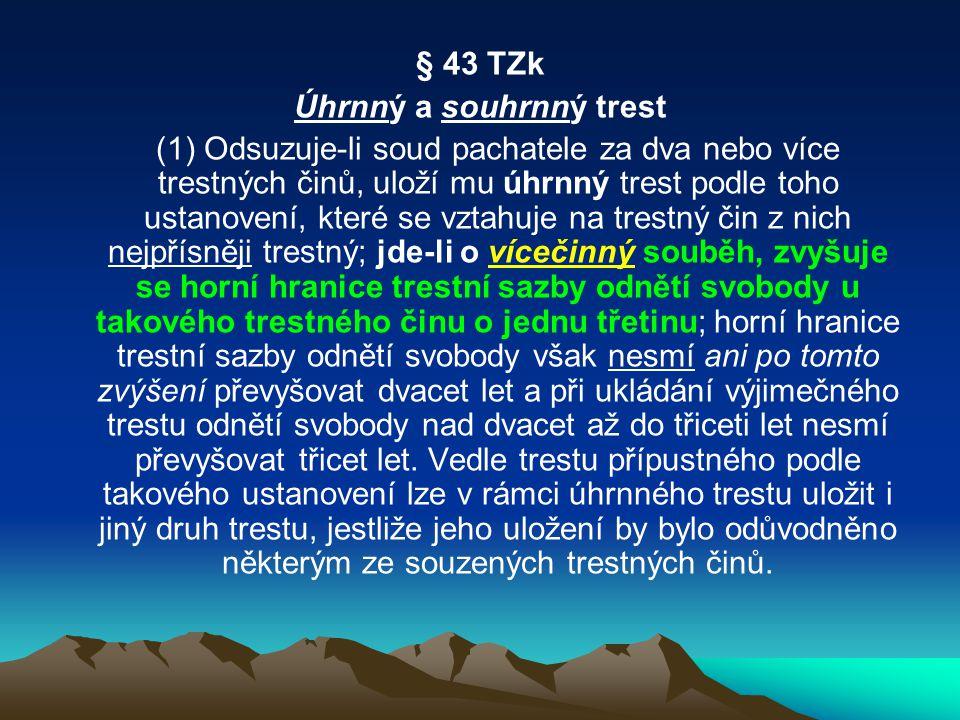 TRESTÁNÍ pravé RECIDIVY (zpětnosti) TČ, § 42 písm.