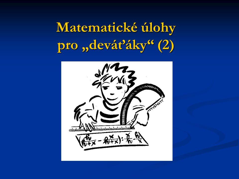 """Matematické úlohy pro """"deváťáky (2)"""