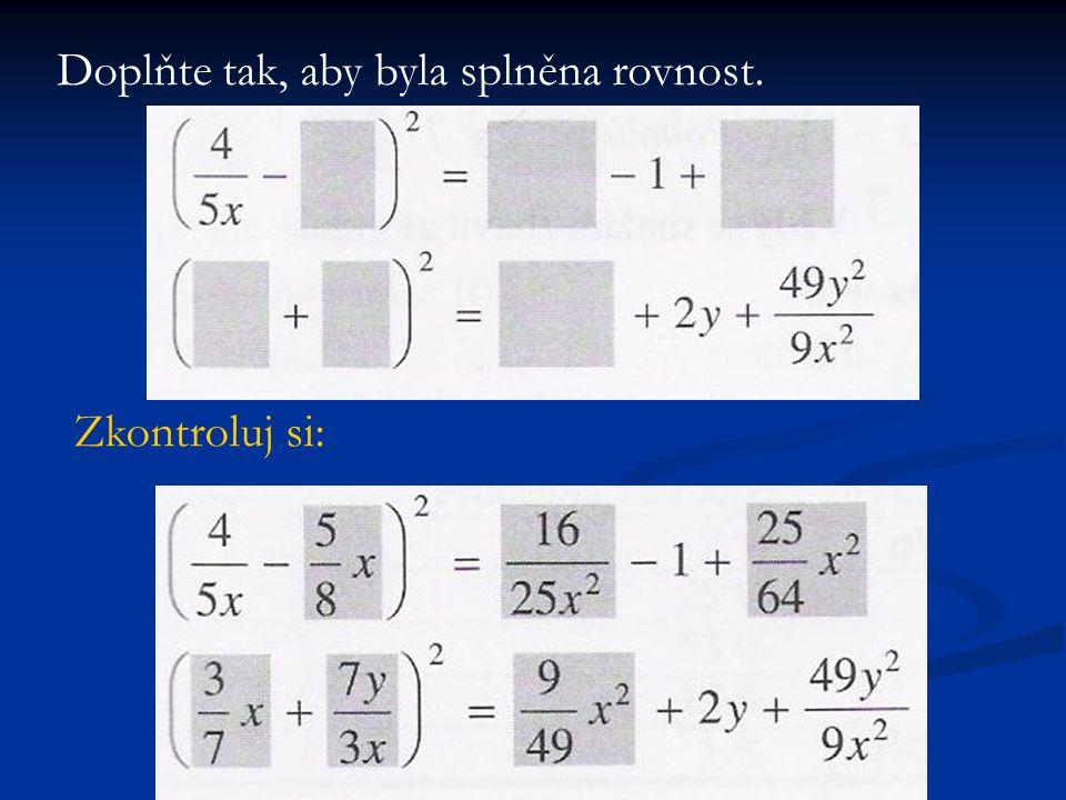 Rozložte na součin: a) 5x + xy 2 + 5y 2 + x 2 b) 64x 2 – 144 x 4 c) 2x 3 – y 3 + x 2 y - 2xy 2 Řešení: