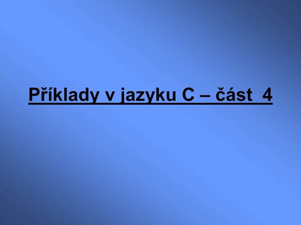 Příklady v jazyku C – část 4
