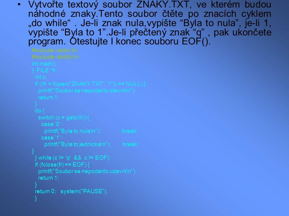 Vytvořte editorem soubor pismena.txt, kde bude několik řídek složených z malých a velkých písmen a mezer, tento soubor přečtěte a opište na obrazovku.