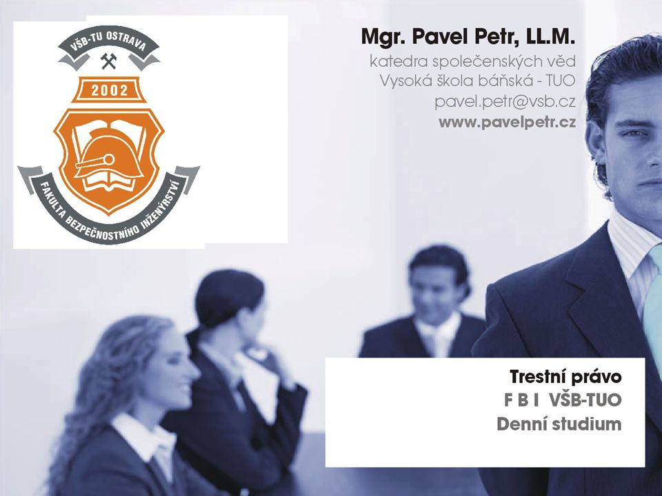 Prameny trestního práva Ústava ČR – zákon č.1/1993 Sb.