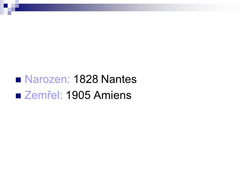 Narozen: 1828 Nantes Zemřel: 1905 Amiens