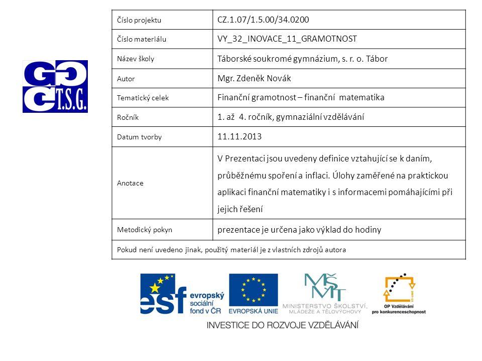 Číslo projektu CZ.1.07/1.5.00/34.0200 Číslo materiálu VY_32_INOVACE_11_GRAMOTNOST Název školy Táborské soukromé gymnázium, s.