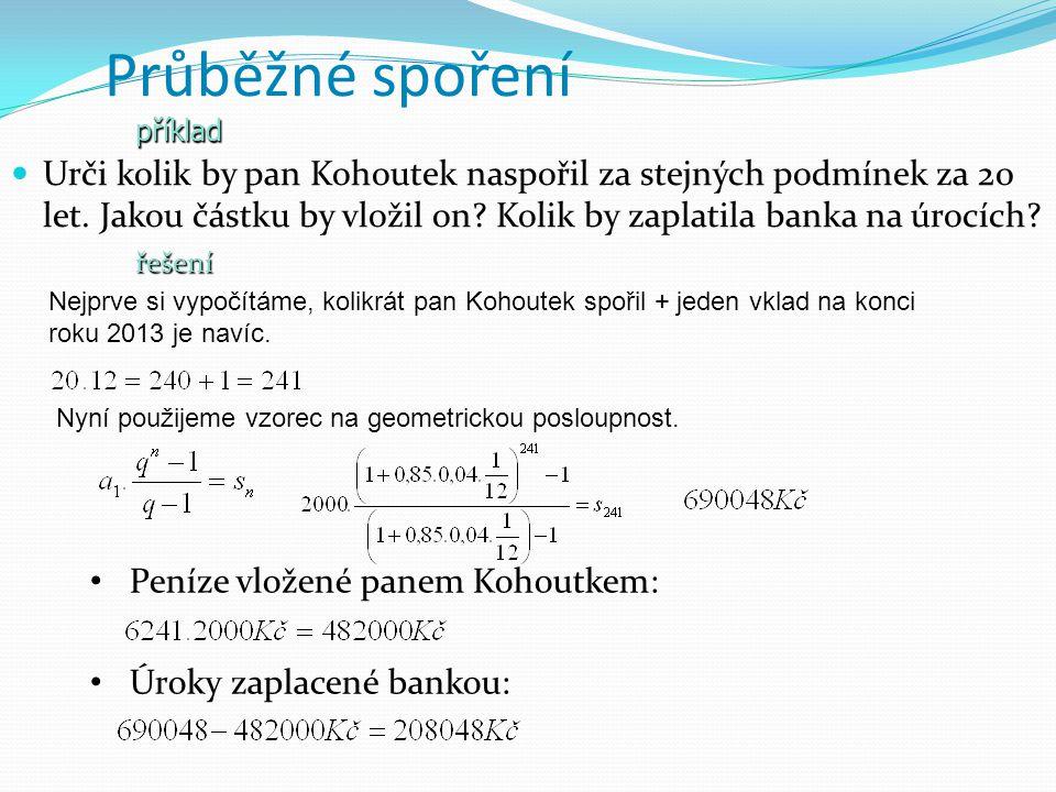 Průběžné spoření Urči kolik by pan Kohoutek naspořil za stejných podmínek za 20 let.