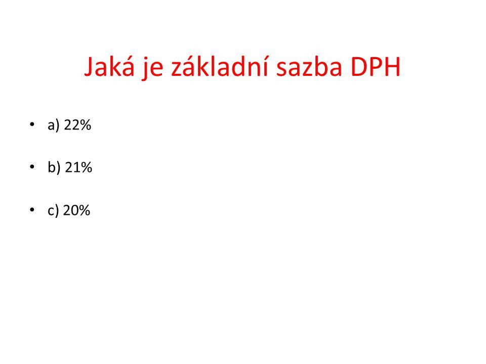 a) 22% b) 21% c) 20% Jaká je základní sazba DPH