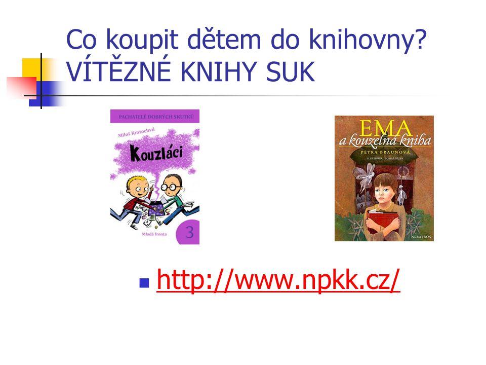 Co koupit dětem do knihovny? VÍTĚZNÉ KNIHY SUK http://www.npkk.cz/