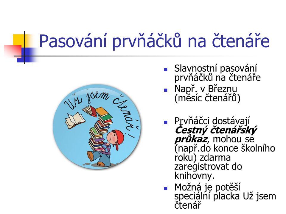 Pasování prvňáčků na čtenáře Slavnostní pasování prvňáčků na čtenáře Např.