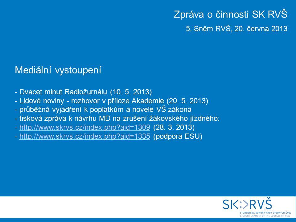 Mediální vystoupení - Dvacet minut Radiožurnálu (10. 5. 2013) - Lidové noviny - rozhovor v příloze Akademie (20. 5. 2013) - průběžná vyjádření k popla