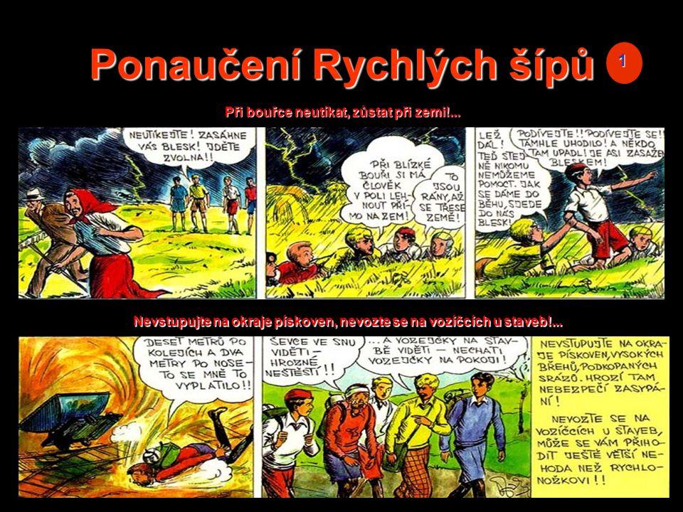 Ponaučení Rychlých šípů 1 Při bouřce neutíkat, zůstat při zemi!...