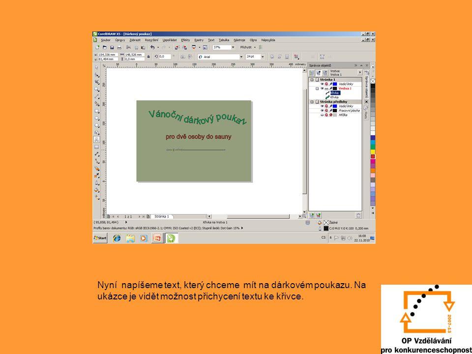 Nyní napíšeme text, který chceme mít na dárkovém poukazu. Na ukázce je vidět možnost přichycení textu ke křivce.