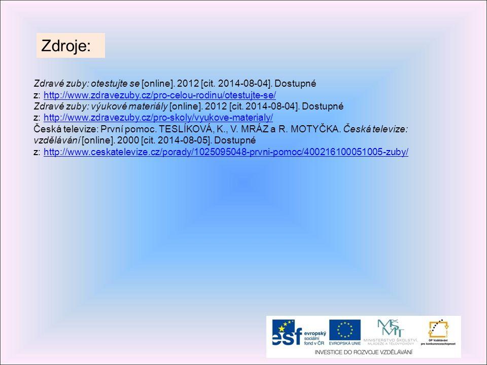 Zdroje: Zdravé zuby: otestujte se [online]. 2012 [cit. 2014-08-04]. Dostupné z: http://www.zdravezuby.cz/pro-celou-rodinu/otestujte-se/http://www.zdra